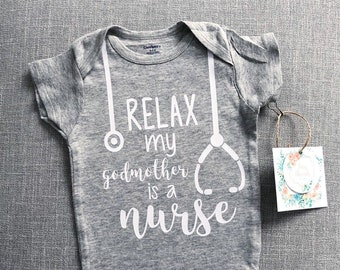 049a1f592 Relax my Godmother is a Nurse Onesie® | Baby Onesie® | Baby Boy Onesie® | Baby  Girl Onesie® | Baby Tee | Custom Baby Onesie® | New Baby Gift
