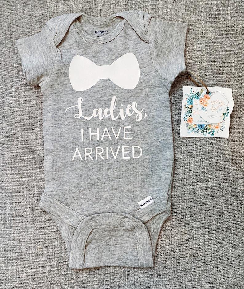 Ladies I Have Arrived Onesie® Baby Onesie® Baby Boy | Etsy