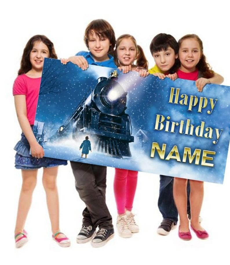 The Polar Express Birthday Banner Vinyl or Poster Personalized Customized