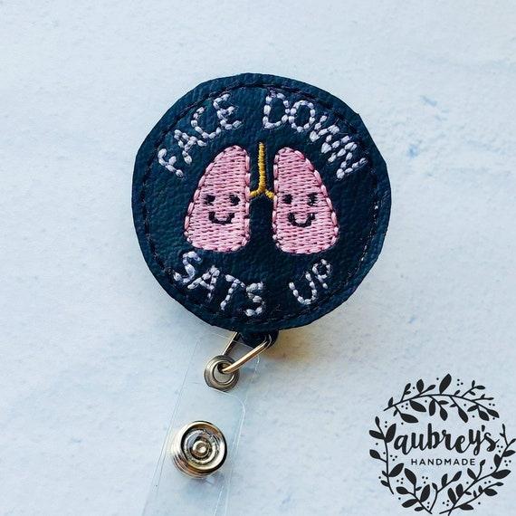 Face Down Sats Up Badge Reel Xray Tech CNA Badge Pandemic Badge Respiratory Therapist Gift Funny Badge Reel Nightshift Nurse
