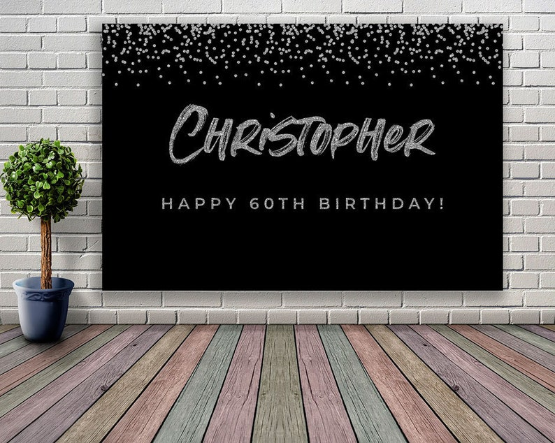 PRINTABLE 60th Birthday Decoration For Men Backdrop Name Back