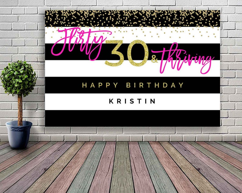 PRINTABLE 30th Birthday Party Backdrop Decorations Thirty Flirty And Thriving Banner Table