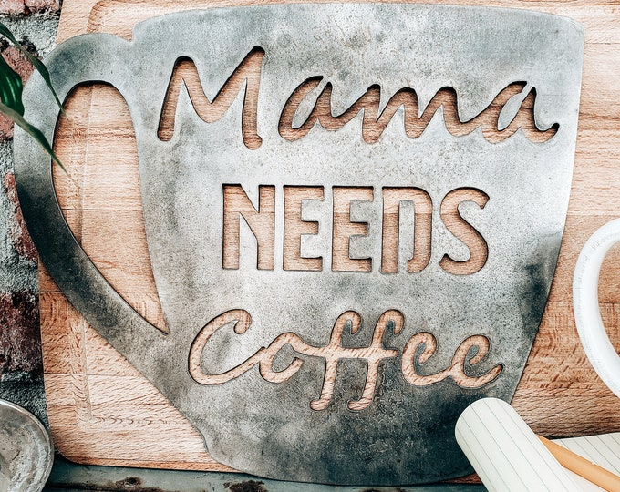 Metal Mama Needs Coffee Decor