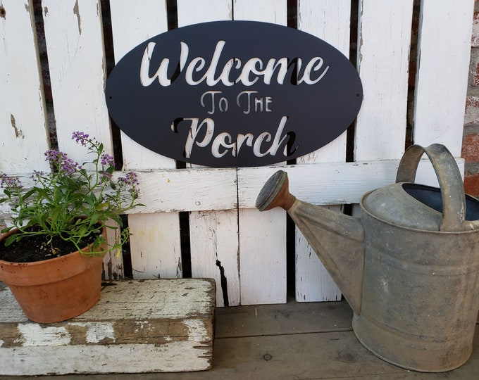 Metal Welcome to the Porch Wall Decor, Porch decor, Outdoor decor