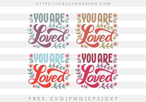 Free Svg Png Link You Are Loved Cut Files Svg Png Dxf Etsy