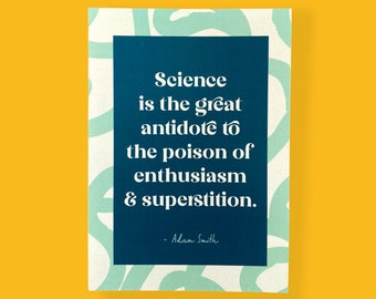 Science Is The Great Antidote Quote A6 Little Print