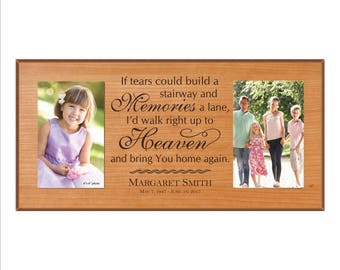 """Personalized Memorial Frame, Custom Photo Frame, """"If tears could build a stairway and memories a lane, I'd walk right up to heaven..."""""""