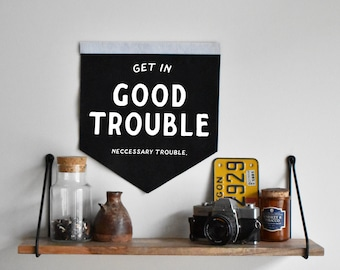 """Get in Good Trouble - 12""""x13"""" Felt Square Pennant Flag"""