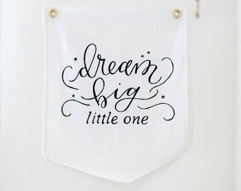 Dream Big Little One Heart Handmade Flag / Canvas Wall Hanging / Canvas Banner / Wall Flag