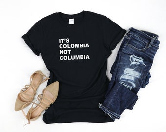 32460013274 Its Colombia Not Columbia Shirt   Funny Colombian Shirt   Colombiana Shirt    Colombiano Shirt   Colombian Pride Shirt   Medellin Colombia