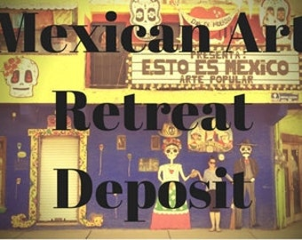 Mexican Art Retreat Deposit for Intuitive Painting Workshop 4-10 November 2018 Deposit for 1 Week Art Retreat in beautiful Mexico Fun & Sun!