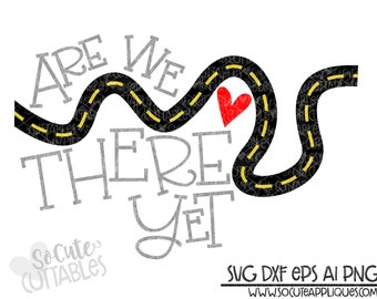 Are We There Yet Cut File SVG png. PDF