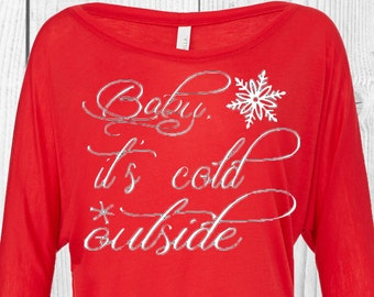 Baby It's Cold Outside Shirt, Baby It's Cold Outside, Christmas Shirt, Winter Shirt, It's Cold Shirt, Christmas Gift, Friend Christmas Gift