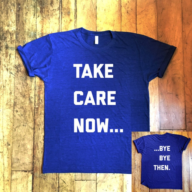 Funny T Shirt Ace Venture Take Care Now Bye Bye Then Etsy