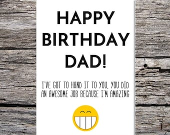 Dad Birthday Card Funny Happy For From Son Daughter I Have To Hand It You Because Im Amazing