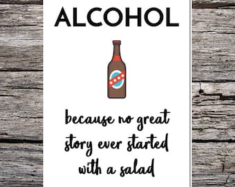 funny alcohol card, beer card, wine card, modern card, funny handmade card alcohol because no great story ever started with a salad - bottle