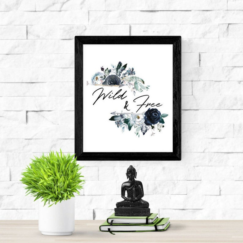 Wild & Free Quote | Blue Floral Watercolor | Boho Art Print | Wild and Free  Printable | Boho Nursery Art | Navy Blue Flowers | Floral Art