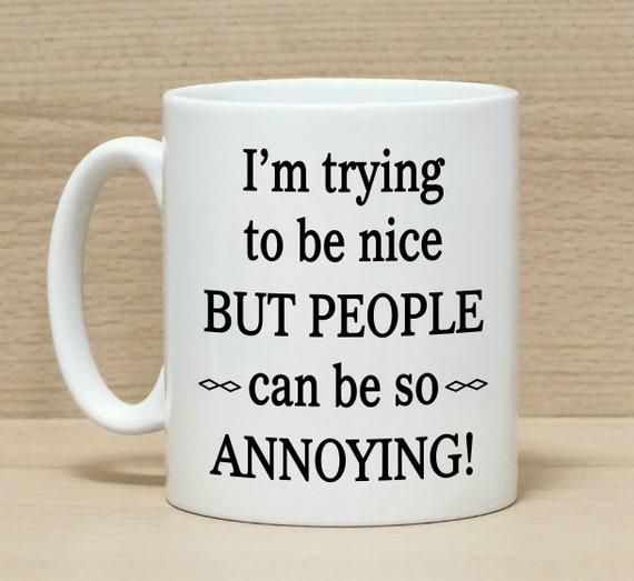Lustige Kaffeebecher Becher Mit Spruch Lästige Menschen Etsy