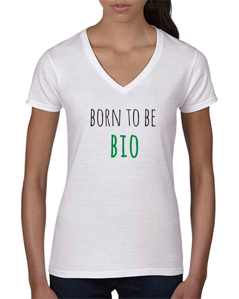914d21c843e Born to be organic women humor t-shirt for