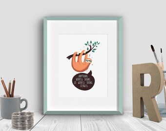 Sloth Poster, Slow, Nursery Poster, Nursery Wall Art, Printable Poster, Printable Art, Digital download, Funny Quote, Funny Print