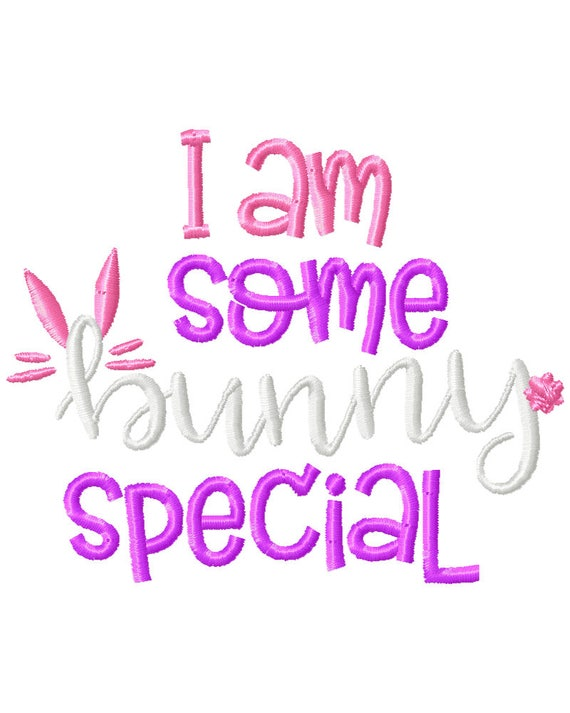 Easter Embroidery Design I Am Some Bunny Special Embroidery Etsy