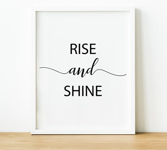 Rise And Shine Quote Prints Inspirational Quotes Bathroom Wall Art Home Office Decor Minimalist Art Typography Wall Art Bedroom Decor