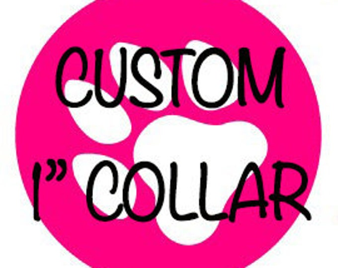 "Custom 1"" Dog Collar, Optional Matching 6ft Leash"