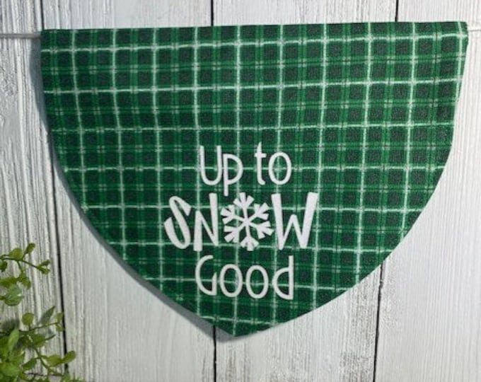 Up To SNOW Good Winter / Christmas Personalized Bandanna,  Slip On the Collar