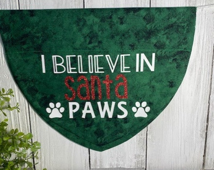 I Believe in. Santa PAWS Christmas Personalized Bandanna,  Slip On the Collar