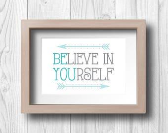 Believe In Yourself - Printable Wall Art