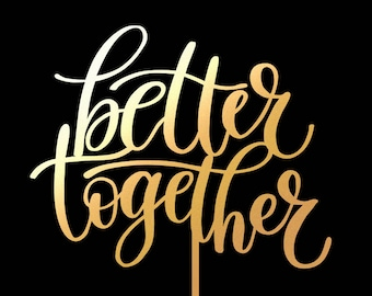Better Together Wedding Cake Topper, Keepsake Cake Toppers