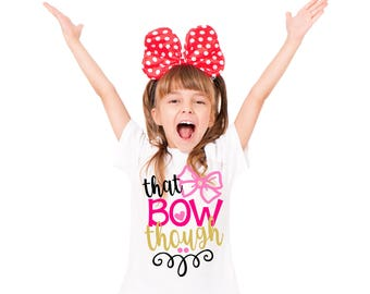 dc80da1d41a7 That Bow Though tee Pink bow ribbon outfit Sweet princess outfit Girls  shirt Birthday gift for daughter Princess party outfit Funny tshirt