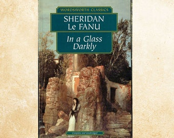 In a Glass Darkly. By Sheridan Le Fanu.