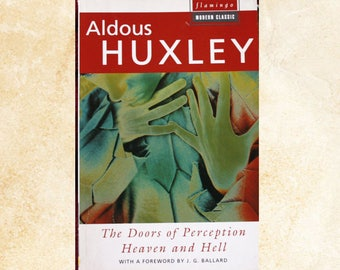 The Doors of Perception, and Heaven and Hell. By Aldous Huxley.