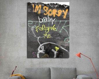 I'm sorry baby forgive me