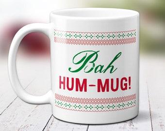 Bah Hum-Mug Christmas Mug, Bah Humbug Cup, Scrooge Gift, Funny Holiday Mug, Humorous Mug For Hot Chocolate, Coffee Or Tea. Gift Mug. 209