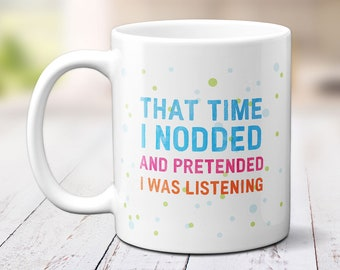 Sarcastic Mug With Funny Saying, Humorous Coffee Lover Mug, Unique Mug For Mom, Gift For Girlfriend, Gift For Boyfriend. 2093
