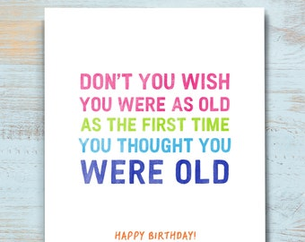 Humorous Birthday Card, Funny Birthday Card For Friend, Snarky Birthday Card, Colorful Lettering Birthday Card For Women, Old Age. B202