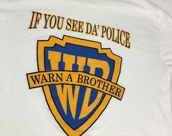 6345d121e Warner Brothers Spoof (If You See Da Police, Warn A Brother