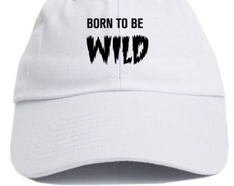 75cc532b7ef5d Born To Be Wild Custom Dad Hat Adjustable Baseball Cap New - White