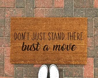 Bust a Move Doormat / Funny Doormat / Cute Welcome Mat / Outdoor Rug / Spring Decor / Front Porch / Housewarming Gift / Door Mat / Custom & Outdoor door mat | Etsy
