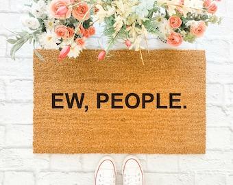 Ew People Doormat/ Funny Doormat / Introvert Doormat / Farmhouse Doormat / Door Mat / Housewarming Gift / Spring Doormat