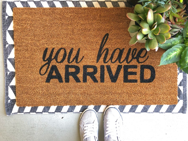 You Have Arrived Funny Doormat Welcome Mat Outdoor Rug Etsy