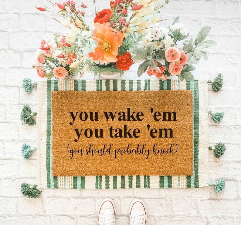 You Wake Em You Take Em Doormat / Funny Doormat / Shh baby image 0