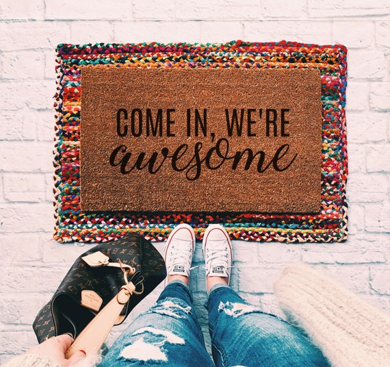 Come In We Re Awesome Doormat Welcome Mat Coir Etsy