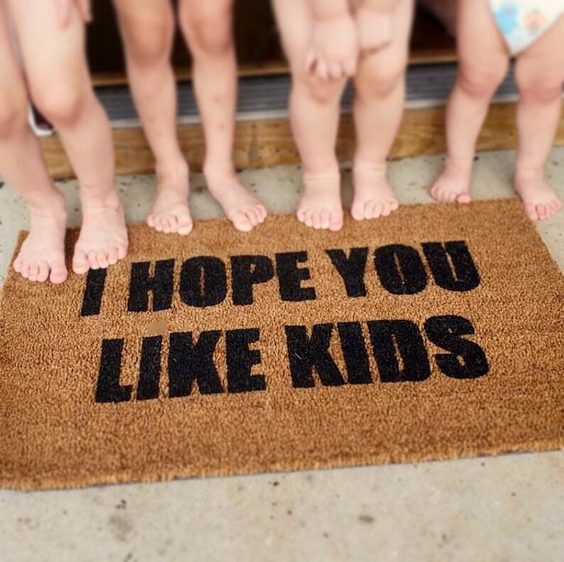 I Hope You Like Kids Doormat Funny Doormat Welcome Mat Etsy