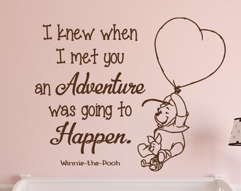 I Knew When I Met You An Adventure Was Going To Happen Winnie The Pooh Wall Decal Nursery Winnie the Pooh Wall Decals Classic Quote WD002