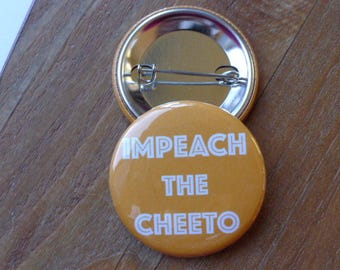 Impeach The Cheeto - Pinback Button