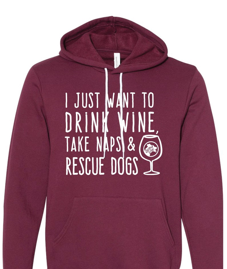 I Just Want to Drink WINE Take Naps & Rescue Dogs image 0