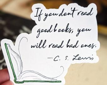 C. S. Lewis's Good Books Quote Sticker (Waterproof)
